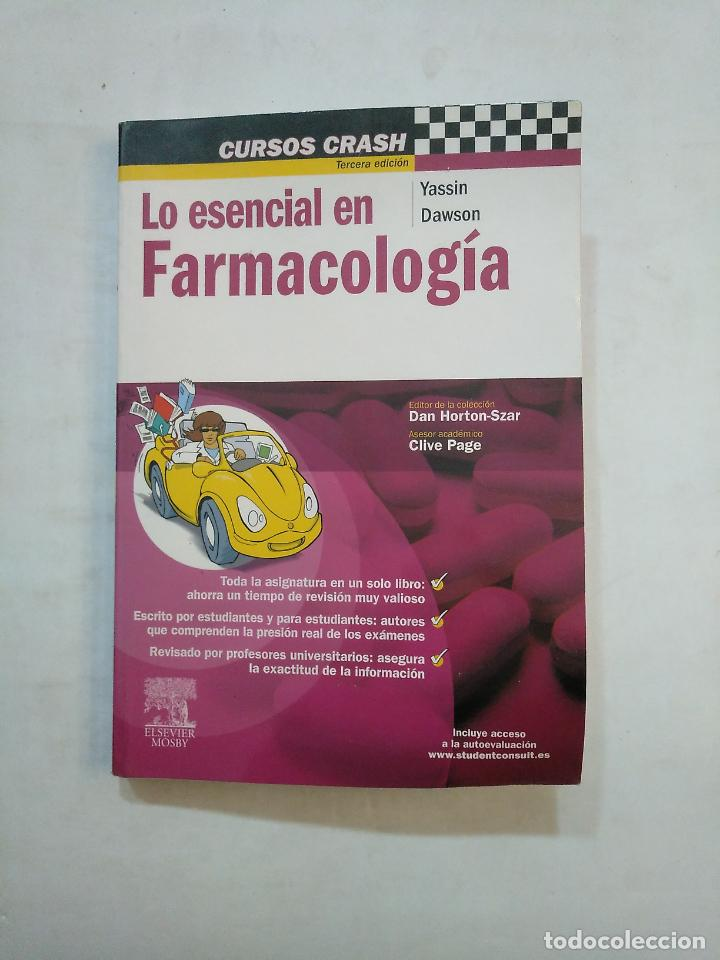 LO ESENCIAL EN FARMACOLOGIA. YASSIN DAWSON. CURSOS CRASH. ELSEVIER MOSBY. TDK371 (Libros de Segunda Mano - Ciencias, Manuales y Oficios - Medicina, Farmacia y Salud)