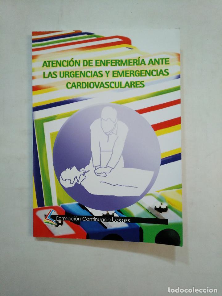 ATENCION EN ENFERMERIA ANTE LAS URGENCIAS Y EMERGENCIAS CARDIOVASCULARES. FORMACION LOGOSS TDK371 (Libros de Segunda Mano - Ciencias, Manuales y Oficios - Medicina, Farmacia y Salud)