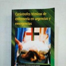 Libros de segunda mano: CATÁSTROFES Y TÉCNICAS DE ENFERMERÍA EN URGENCIAS Y EMERGENCIAS. FORMACIÓN CONTINUADA LOGOSS TDK371. Lote 194684950