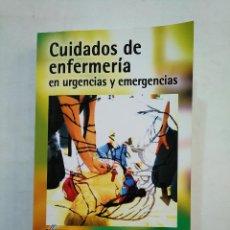 Libros de segunda mano - CUIDADOS DE ENFERMERÍA EN URGENCIAS Y EMERGENCIAS. FORMACION CONTINAUDA LOGOSS TDK371 - 152727794