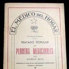 Libros de segunda mano: TRATADO POPULAR DE PLANTAS MEDICINALES. 5000 RECETAS INOFENSIVAS E INFALIBLES. WIFREDO BOUÉ. Lote 152938398