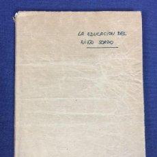 Libros de segunda mano: LA EDUCACIÓN DEL NIÑO SORDO PARA LOS PADRES ANTES DE LA ESCUELA VARIOS AUTORES 1959. Lote 153180630