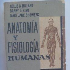 Libros de segunda mano: ANATOMIA Y FISIOLOGIA HUMANAS, DE D. MILLARD, G. KING Y SHOWERS. ESPASA - CALPE 1965. Lote 153216174