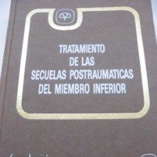 Libros de segunda mano: SECUELAS POSTRUMATICAS DEL MIEMBRO INFERIOR.. Lote 153268950