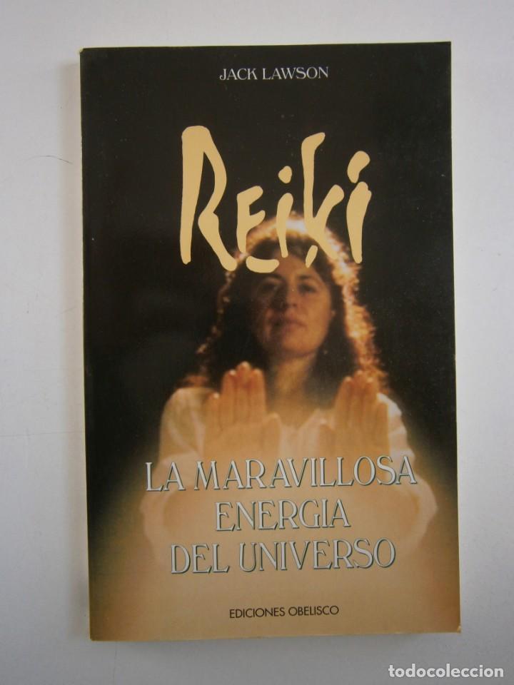 Libros de segunda mano: REIKI LA MARAVILLOSA ENERGIA DEL UNIVERSO Jack Lawson Obelisco 1 edicion 1995 - Foto 2 - 153271458