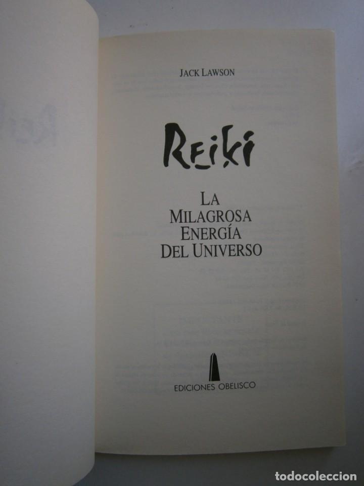 Libros de segunda mano: REIKI LA MARAVILLOSA ENERGIA DEL UNIVERSO Jack Lawson Obelisco 1 edicion 1995 - Foto 8 - 153271458