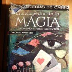Livros em segunda mão: ENCICLOPEDIA DE LA MAGIA ILUSIONISMO Y PRESTIDIGITACION - ANTONIO DE ARMENTERAS - GASSÓ HNOS 1964. Lote 280148688