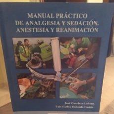 Libros de segunda mano: MANUAL PRÁCTICO DE ANALGESIA Y SEDACIÓN. ANESTESIA Y REANIMACIÓN. Lote 153601348