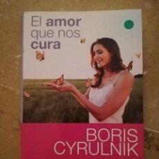 Libros de segunda mano: EL AMOR QUE NOS CURA (BORIS CYRULNIK). Lote 153666222