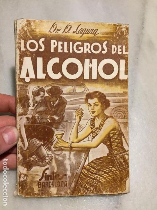 ANTIGUOS LIBRO LOS PELIGROS DEL ALCOHOL POR EL DOCTOR DEMETRIO LAGUNA AÑO 1951 (Libros de Segunda Mano - Ciencias, Manuales y Oficios - Medicina, Farmacia y Salud)