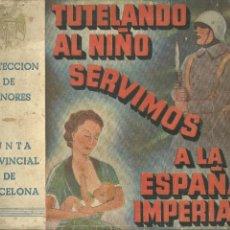 Libros de segunda mano: 3893.- PROTECCION DE MENORES - TUTELANDO AL NIÑO SERVIMOS A LA ESPAÑA IMPERIAL . Lote 154104118