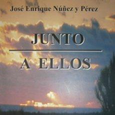 Libros de segunda mano: JUNTO A ELLOS AL ENFERMO INCURABLE REFLEXIONES DE UN MEDICO JOSE ENRIQUE NUÑEZ Y PEREZ 2007. Lote 154304278