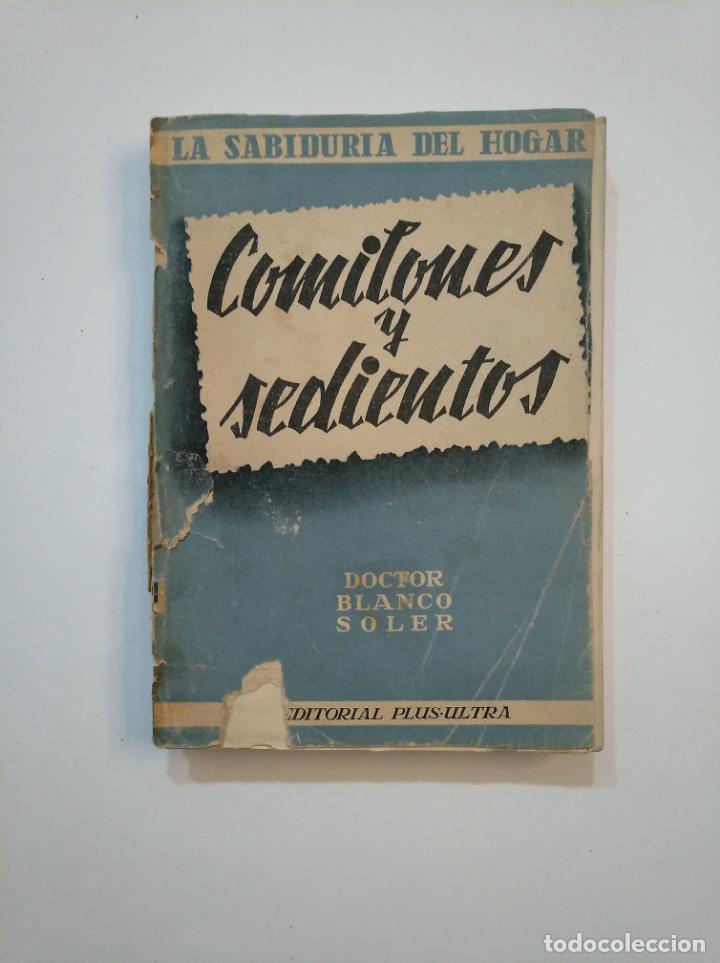 COMILONES Y SEDIENTOS. LA SABIDURÍA DEL HOGAR. - DOCTOR C. BLANCO-SOLER. TDK372 (Libros de Segunda Mano - Ciencias, Manuales y Oficios - Medicina, Farmacia y Salud)