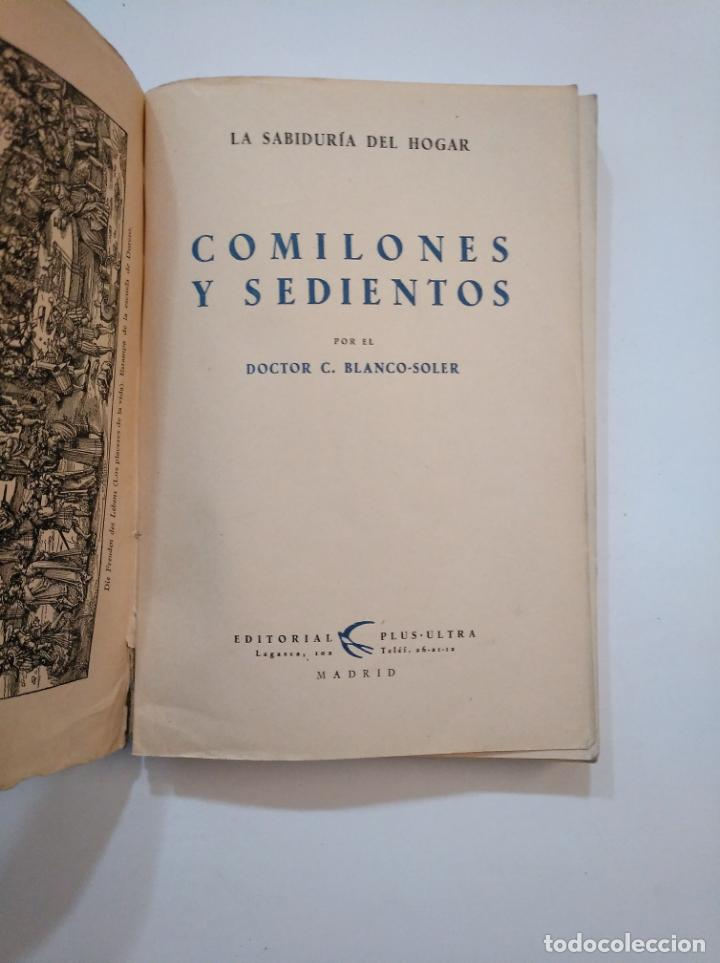 Libros de segunda mano: COMILONES Y SEDIENTOS. LA SABIDURÍA DEL HOGAR. - DOCTOR C. BLANCO-SOLER. TDK372 - Foto 2 - 154320622