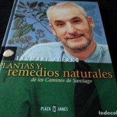 Libros de segunda mano: PLANTAS Y REMEDIOS NATURALES DE LOS CAMINOS DE SANTIAGO - TXUMARI ALFARO. Lote 154365582