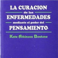 Libros de segunda mano: LA CURACIÓN DE LAS ENFERMEDADES MEDIANTE EL PODER DEL PENSAMIENTO (1974) - ISBN: 9789501711011. Lote 152280837