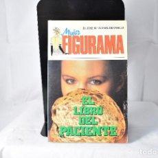 Libros de segunda mano: MUJER FIGURAMA. EL LIBRO DEL PACIENTE. DR JOSE MARIA ACEBAL DE UTRILL 1989. Lote 154682570