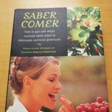 Libros de segunda mano: SABER COMER. TODO LO QUE UNA MUJER NECESITA SABER SOBRE LA ADECUADA NUTRICIÓN FEMENINA. Lote 154953902