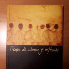 Libros de segunda mano: TIEMPO DE SILENCIO Y REFLEXIÓN. KIKA GÓMEZ. Lote 155289454