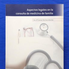 Libros de segunda mano: ASPECTOS LEGALES EN LA CONSULTA DE MEDICINA DE FAMILIA. DRA. Mª CARMEN MARTÍNEZ ALTARRIBA, 2005. Lote 155299962