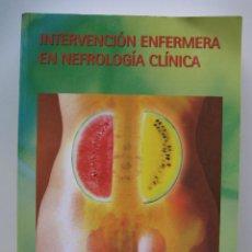Libros de segunda mano: INTERVENCIÓN ENFERMERA EN NEFROLOGÍA CLÍNICA - LOGOSS FORMACIÓN CONTINUADA. Lote 155465882