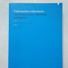 Libros de segunda mano: VALORACIÓN ENFERMERA. HERRAMIENTAS Y TÉCNICAS SANITARIAS. ANTONIO A. ARRIBAS CACHA. TDK377. Lote 155564902
