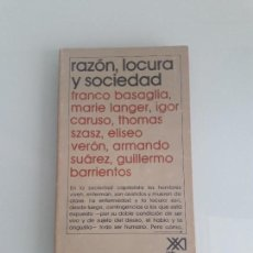 Libros de segunda mano: RAZÓN, LOCURA Y SOCIEDAD - VV.AA. - PSICOLOGÍA Y ETOLOGÍA - ARMANDO SUÁREZ - 1978. Lote 156836034