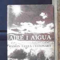 Libros de segunda mano: AIRE I AIGUA RAMON TANYÀ I LLEONART 1988 DEDICATÒRIA AUTÒGRAFA, VIC. Lote 156884218