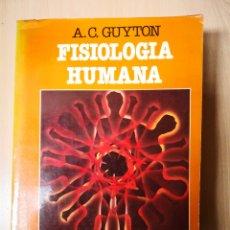 Libros de segunda mano: FISIOLOGÍA HUMANA-AC GUYTON-INTERAMERICANA- 6ª EDICIÓN. Lote 157199012