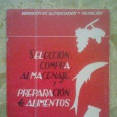 Libros de segunda mano - SELECCIÓN, COMPRA, ALMACENAJE Y PREPARACIÓN DE ALIMENTOS - EDUCACIÓN EN ALIMENTACIÓN Y NUTRICIÓN - 157823130