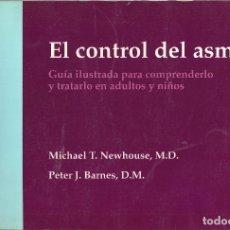 Libros de segunda mano: EL CONTROL DEL ASMA. MICHAEL T. NEWHOUSE,M.D. PETER J.BARNES,D.M.. Lote 157853434