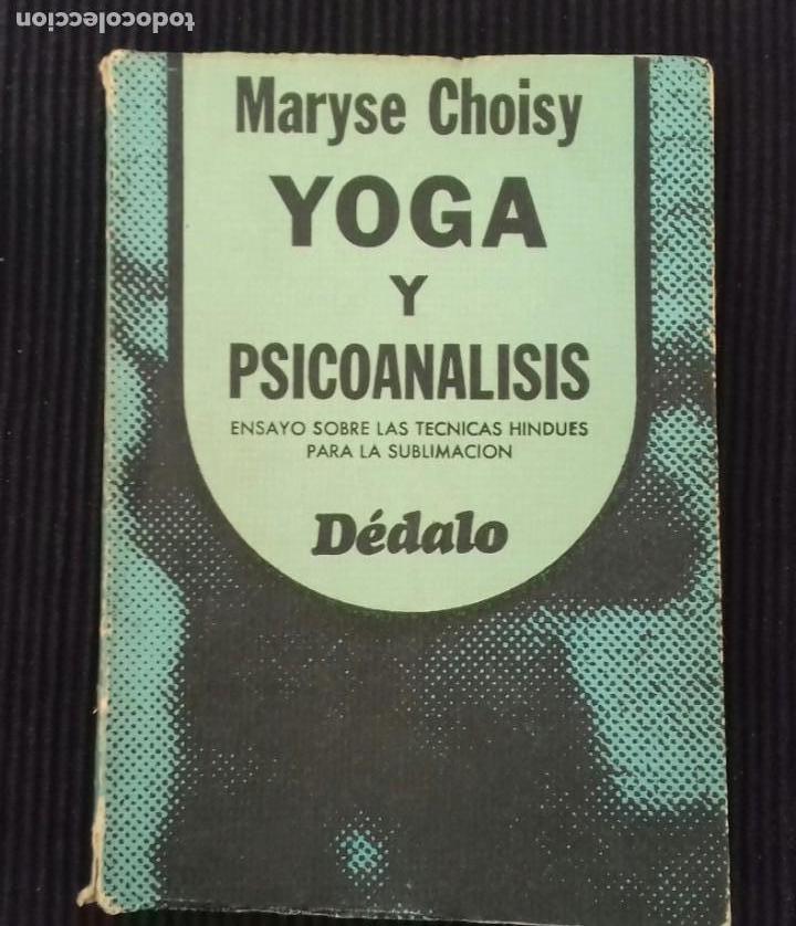 YOGA Y PSICOANALISIS.MARYSE CHOISY. DEDALO 1977. BUENOS AIRES. 253 PAGS. (Libros de Segunda Mano - Ciencias, Manuales y Oficios - Medicina, Farmacia y Salud)