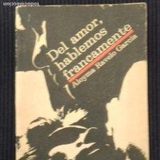 Libros de segunda mano: DEL AMOR, HABLEMOS FRANCAMENTE. ALOYMA RAVELO GARCIA. EDITORIAL GENTE NUEVA. LA HABANA 1989.. Lote 157873730
