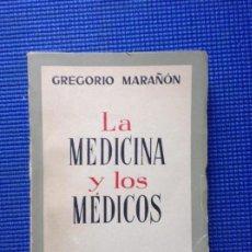 Libros de segunda mano: LA MEDICINA Y LOS MEDICOS GREGORIO MARAÑON 1962. Lote 157915134