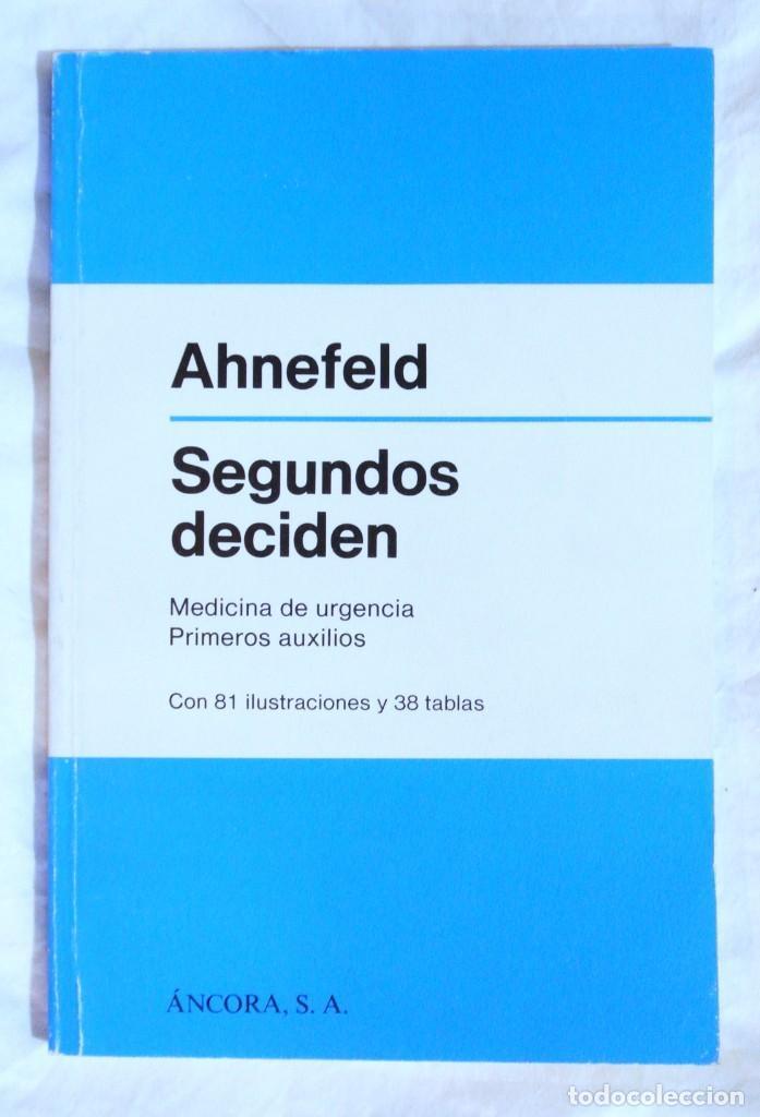LIBRO AHNEFELD , SEGUNDOS DECIDEN , LIBRO DE URGENCIA PRIMEROS AUXILIOS 1985, ÁNCORA S.A. (Libros de Segunda Mano - Ciencias, Manuales y Oficios - Medicina, Farmacia y Salud)