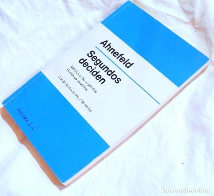 Libros de segunda mano: Libro AHNEFELD , SEGUNDOS DECIDEN , Libro de urgencia primeros auxilios 1985, ÁNCORA S.A. - Foto 2 - 158322482