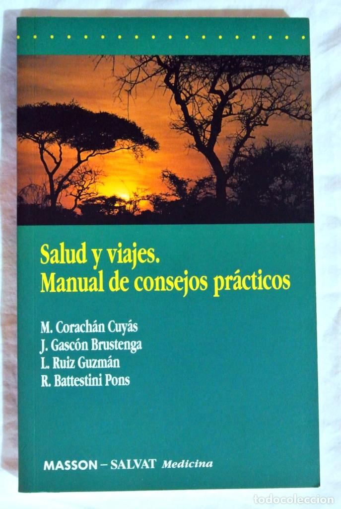 LIBRO SALUD Y VIAJES, MANUAL DE CONSEJOS PRÁCTICOS , MASSON-SALVAT MEDICINA 1993, 19 X 11.9 CMS (Libros de Segunda Mano - Ciencias, Manuales y Oficios - Medicina, Farmacia y Salud)