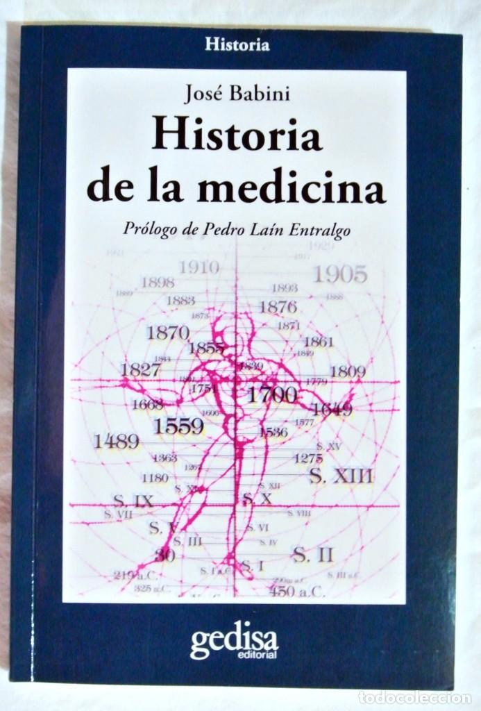 LIBRO HISTORIA DE LA MEDICINA , JOSÉ BABINI , 2011 , GEDISA EDITORIAL , 22.5 X 15.1 CMS (Libros de Segunda Mano - Ciencias, Manuales y Oficios - Medicina, Farmacia y Salud)