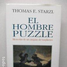 Libros de segunda mano: EL HOMBRE PUZZLE - MEMORIAS DE UN CIRUJANO DE TRASPLANTES - THOMAS E. STARZL. Lote 175818518