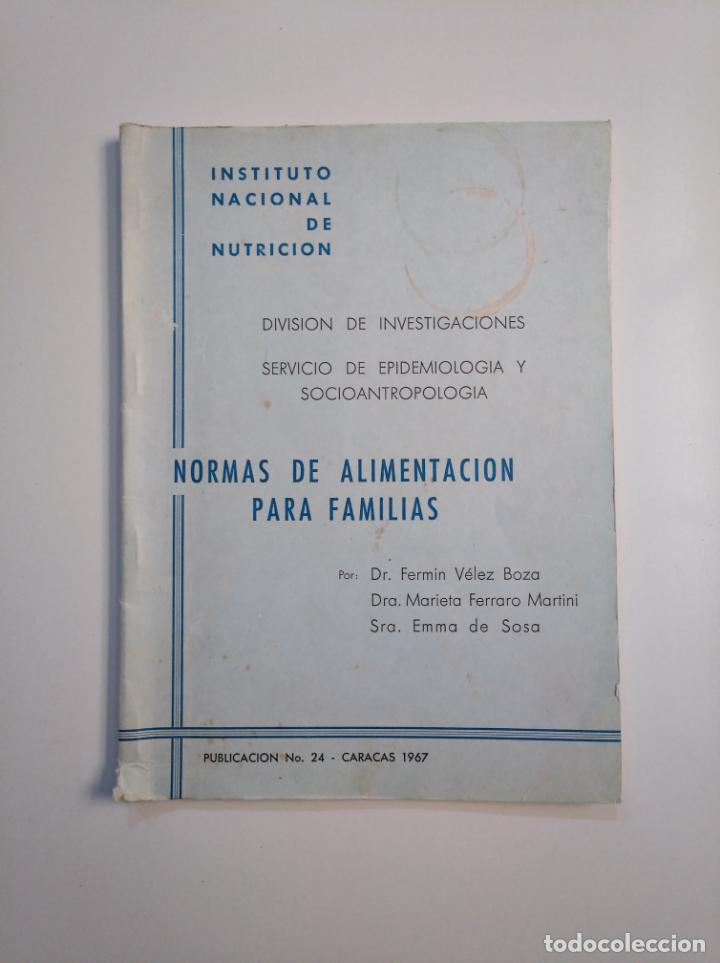 NORMAS DE ALIMENTACION PARA FAMILIAS FERMIN VELEZ BOZA. MARIETA FERRARO MARTINI. CARACAS 1967 TDK380 (Libros de Segunda Mano - Ciencias, Manuales y Oficios - Medicina, Farmacia y Salud)