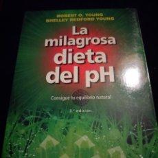 Libros de segunda mano: LA MILAGROSA DIETA DEL PH. ROBERT O. YOUNG, SHELLEY REDFORD YOUNG. Lote 159693442