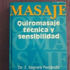 Libros de segunda mano: QUIROMASAJE TÉCNICA Y SENSIBILIDAD / DR. J.SAGRERA FERRÁNDIZ / EDI. METEORA / 3ª EDICIÓN 2002. Lote 159722066