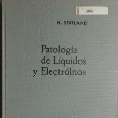 Libros de segunda mano: PATOLOGÍA DE LOS LÍQUIDOS Y ELECTRÓLITOS EN LA CLÍNICA MÉDICA, QUIRÚRGICA … / HARRY STATLAND. 1966. . Lote 160107350