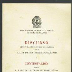 Libros de segunda mano: DISCURSO LEÍDO EN EL ACTO DE SU RECEPCIÓN ACADÉMICA.NICOLÁS PASCUAL PIRIS.DEDICADO.1979(MENORCA.1.3). Lote 160661846