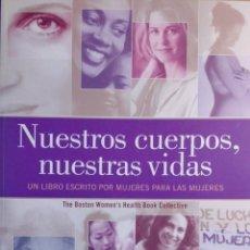 Libros de segunda mano: NUESTROS CUERPOS, NUESTRAS VIDAS: UN LIBRO ESCRITO POR MUJERES PARA LAS MUJERES / P. GÓMEZ CARRIZO. . Lote 160683274