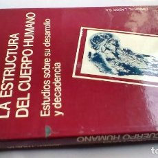 Libros de segunda mano: LA ESTRUCTURA DEL CUERPO HUMANO ESTUDIO SOBRE SU DESARROLLO Y DECADENCIA- JOSEP TRUETA - ED LABOR -. Lote 160870434