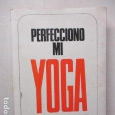 Libros de segunda mano: PERFECCIONO MI YOGA. VAN LYSBETH, ANDRÉ. ED. POMAIRE. BARCELONA. Lote 175817670