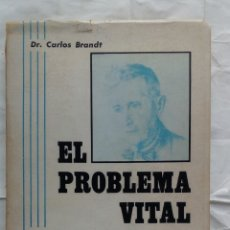 Libros de segunda mano: EL PROBLEMA VITAL. DR. CARLOS BRANDT.. Lote 181235292