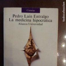Libros de segunda mano: PEDRO LAÍN ENTRALGO. LA MEDICINA HIPOCRÁTICA. Lote 160982474