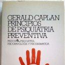 Libros de segunda mano: 1985. PRINCIPIOS DE PSIQUIATRÍA PREVENTIVA. GERALD CAPLAN. PAIDÓS. PSICOPATOLOGÍA. PSICOSOMÁTICA.. Lote 161137578